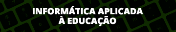 Especialização em Informática Aplicada à Educação
