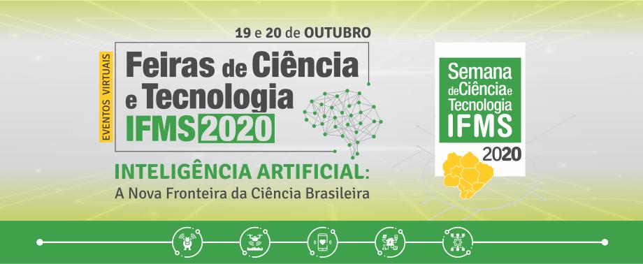 Feiras de Ciência e Tecnologia do IFMS - 2020