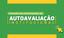 Consulta Pública aos Instrumentos de Autoavaliação Institucional