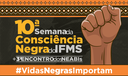 10ª Semana da Consciência Negra do IFMS