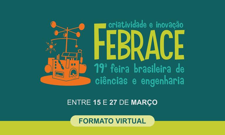19ª Feira Brasileira de Ciências e Engenharia (Febrace)