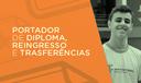 Portador de Diploma, Reingresso e Transferências