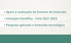 Saiba até quando podem ser feitas as inscrições nos editais de apoio a eventos, Pesquisa Aplicada e Extensão Tecnológica (Paet) e do ciclo 2021-22 da iniciação científica