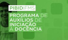 Foram ofertadas 13 bolsas do Programa de Iniciação à Docência a acadêmicos dos cursos de licenciatura em Química (Coxim) e Computação (Jardim)