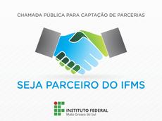 Pessoas físicas e jurídicas podem firmar acordos de parceria com o IFMS para a execução de ações conjuntas. A submissão da proposta pode ser feita até dezembro deste ano.