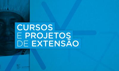 Cursos e Projetos de Extensão