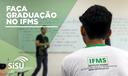 Faça graduação no IFMS!