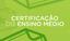 Certificação do ensino médio