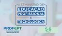 Seminário de Educação Profissional e Tecnológica do IFMS