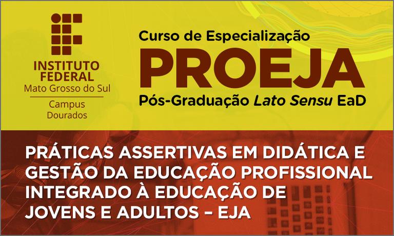 Especialização em Práticas Assertivas da Educação Profissional Integrada à Educação de Jovens e Adultos, Campus Dourados