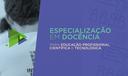Especializações em Docência para Educação Profissional, Científica e Tecnológica