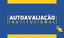 Autoavaliação Institucional 2018