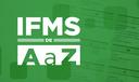 IFMS de A a Z