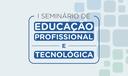 I Seminário de Educação Profissional e Tecnológico