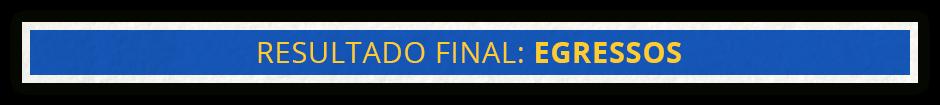 Botão de Ação: Resultado Final Egressos